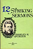 Twelve Striking Sermons, Charles H. Spurgeon, 0801079411