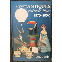 Popular Antiques and Their Values: 1875-1950