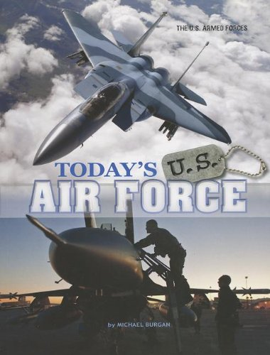 Read Online Today's U.S. Air Force (The U.S. Armed Forces) ebook