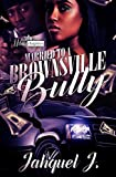Married To A Brownsville Bully