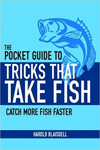 Book Tricks That Take Fish: The Definitive Guide to Catching Freshwater Gamefish on Bait, Lures, and Flies