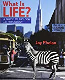 What Is Life? with Physiology, Prep-U and BioPortal Access Card, Phelan, Jay, 1464107270