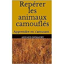 Repérer les animaux camouflés: Apprendre en s'amusant (French Edition)