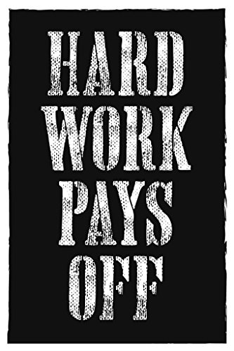 Hard Work Pays Off Wall Poster Print|Classroom Office Business Dorm Home Office|18 X 12 In|SJC65