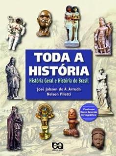 Toda a História. História Geral e História do Brasil