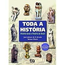Toda a História. História Geral e História do Brasil. Ensino Médio