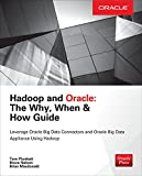 Hadoop and Oracle : The Why, When and How Guide, Plunkett, Tom and MacDonald, Brian, 0071847480