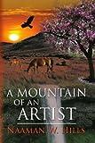 A MOUNTAIN of an ARTIST, Naaman W. Hills, 1441583572