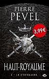 Haut-Royaume, Tome 1 : Le Chevalier