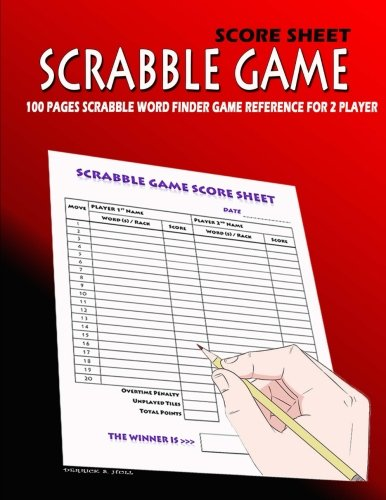 Scrabble Game Score Sheet: 100 pages Scrabble Word Finder Game Reference for 2 players: Amazon.es: Hull, Derrick: Libros en idiomas extranjeros