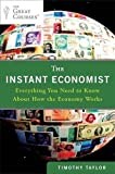 img - for The Instant Economist: Everything You Need to Know About How the Economy Works by Timothy Taylor (2012-01-31) book / textbook / text book