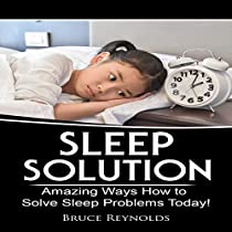 SLEEP SOLUTION: AMAZING WAYS HOW TO SOLVE SLEEP PROBLEMS TODAY!