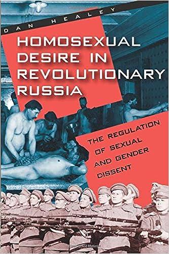 Homosexual Desire in Revolutionary Russia: The Regulation of
