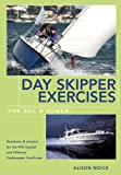Day Skipper Exercises for Sail and Power, Alison Noice, 071368271X