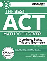 The Best ACT Math Books Ever, Book 2: Numbers, Stats, Trig and Geometry