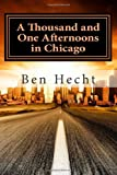 A Thousand and One Afternoons in Chicago, Ben Hecht, 1495379337