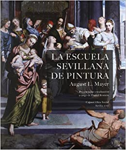 La Escuela Sevillana De Pintura 9788484553083 Amazon Com Books