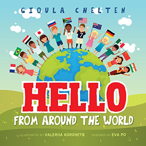 Hello from Around the World: Discovering The Cultural Differences of Children Around The World (Coming Of Age Traditions Around The World)