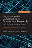 img - for Negotiating the Complexities of Qualitative Research in Higher Education: Fundamental Elements and Issues Paperback - July 7, 2013 book / textbook / text book