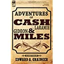 Adventures of Cash Laramie and Gideon Miles (Volume 1)