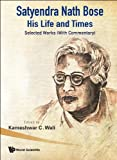 Satyendra Nath Bose - His Life and Times, Kameshwar C. Wali, 9812790713