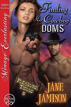 Finding Her Cowboy Doms [Pleasure, Texas 5] (Siren Publishing Menage Everlasting) by [Jamison, Jane]