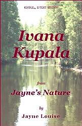 Ivana Kupala: The Night of the Forest-Spirit (Jayne's Nature)