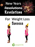 New Years Resolutions: Revelations for Weight Loss Success