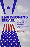 img - for Envisioning Israel: The Changing Ideals and Images of North American Jews (American Jewish Civilization Series) book / textbook / text book