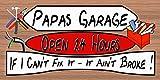 Papas Garage Open 24 Hours