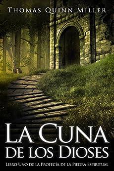 La Cuna de los Dioses (Spanish Edition) by [Quinn Miller, Thomas]