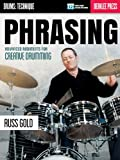 Phrasing: Advanced Rudiments for Creative Drumming, Russ Gold, 0876391498