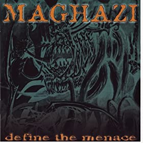 Maghazi Define The Menace