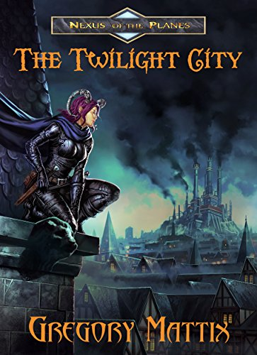 The Twilight City (Nexus of the Planes Book (Fantasy Plane)