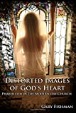 Distorted Images of God's Heart: Phariseeism in the Modern Day Church