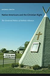 Native Americans and the Christian Right: The Gendered Politics of Unlikely Alliances