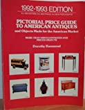Pictorial Price Guide to American Antiques and Objects Madefor the American Market, Dorothy Hammond, 0525485953