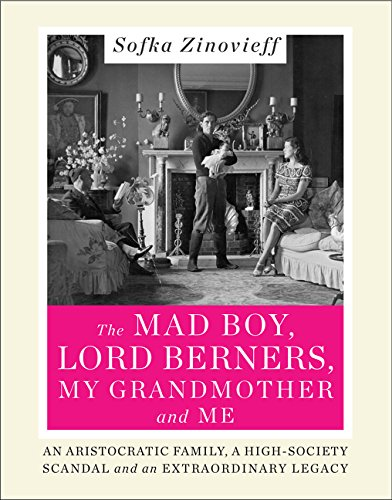 The Mad Boy, Lord Berners, My Grandmother and Me: An Aristocratic Family, a High-Society Scandal and an Extraordinary Legacy pdf