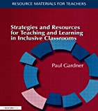Strategies and Resources for Teaching and Learning in Inclusive Classrooms, Paul Gardner, 1853467111