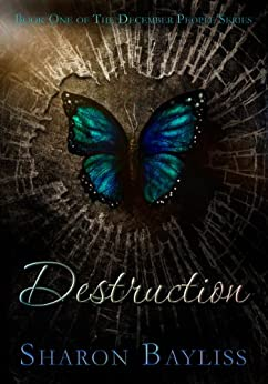 Destruction: The December People, Book One by [Bayliss, Sharon]