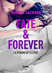 Fate & Forever (Life): A pound of flesh #2.5 (Italian Edition)