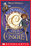 Disenchanted: The Trials of Cinderella (Tyme #2)