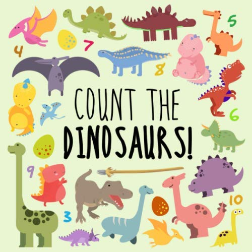 Count the Dinosaurs!: A Fun Picture Puzzle Book for 2-5 Year Olds