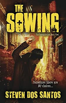 The Sowing (The Torch Keeper Book 2) by [Santos, Steven dos]