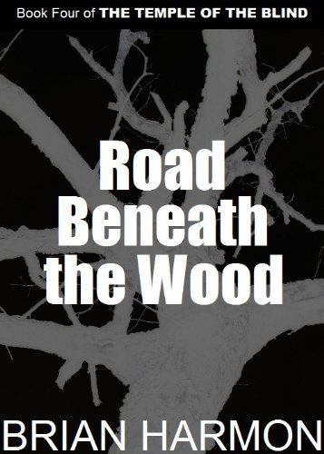 Road Beneath the Wood (The Temple of the Blind - Temples Wood