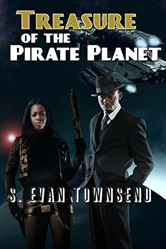 Treasure of the Pirate Planet (Treasures of Space Book 2) by [Townsend, S. Evan]
