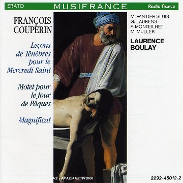 Couperin: Leçons de tenébres pour le Mercredi Saint (Tenebre for Holy Wednesday); Motet pour le Jour de Paques (Motet for Easter Sunday); Magnificat