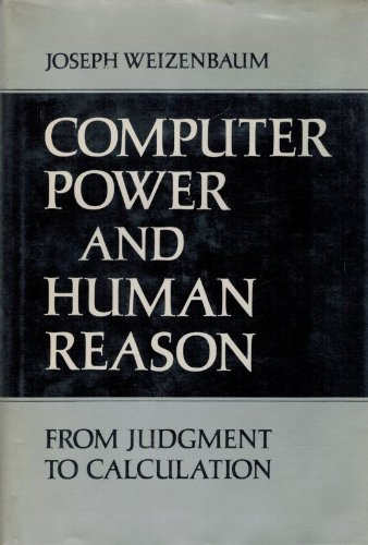 Computer power and human reason: From judgment to calculation