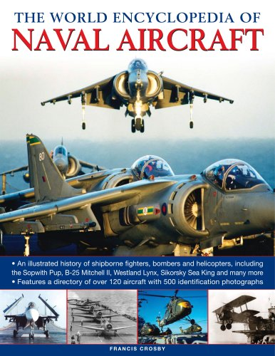 King 2 Helicopter (The World Encyclopedia of Naval Aircraft: An illustrated history of shipborne fighters, bombers and helicopters, including the Sopwith Pup, B-25 ... Lynx, Sikorsky Sea King and many more.)
