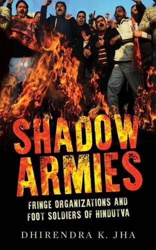 Shadow Armies: Fringe Organizations and Foot Soldiers of Hindutva (City Plans)